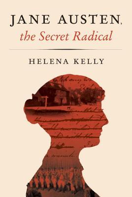 Jane Austen, the Secret Radical Cover Image