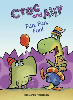 Croc and Ally: Fun, Fun, Fun! by Derek Anderson