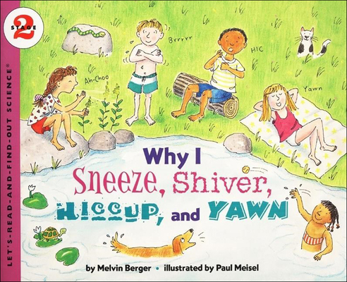 Why I Sneeze, Shiver, Hiccup, and Yawn Cover