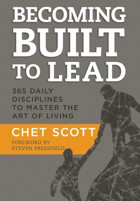 Becoming Built to Lead: 365 Daily Disciplines to Master the Art of Living Cover Image