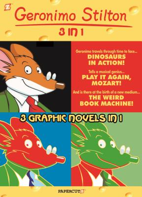 Geronimo Stilton 3-in-1 #3: Dinosaurs in Action!, Play It Again, Mozart!, and The Weird Book Machine (Geronimo Stilton Graphic Novels #3) Cover Image