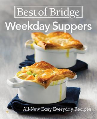 Best of Bridge Weekday Suppers: All-New Easy Everyday Recipes Cover Image