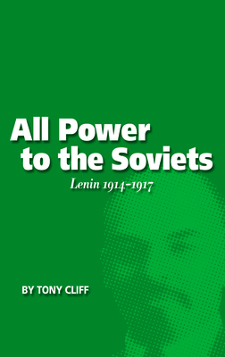 All Power to the Soviets: Lenin 1914-1917 (Vol. 2) Cover Image