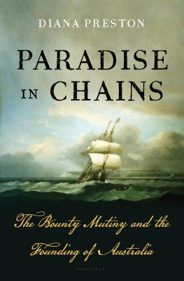 Paradise in Chains: The Bounty Mutiny and the Founding of Australia Cover Image