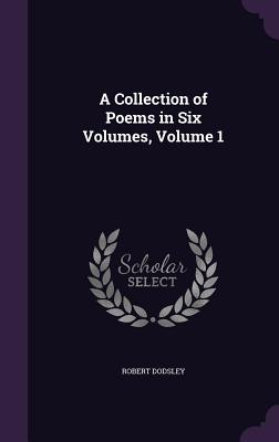 Cover for A Collection of Poems in Six Volumes, Volume 1
