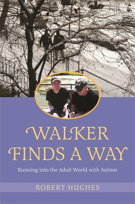 Walker Finds a Way: Running Into the Adult World with Autism Cover Image