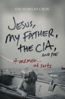 Jesus, My Father, the CIA, and Me Cover
