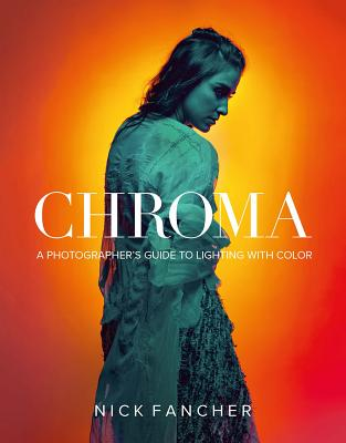 Chroma: A Photographer's Guide to Lighting with Color Cover Image
