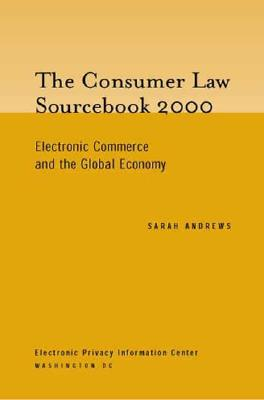 The Consumer Law Sourcebook 2000: Electronic Commerce and the Global Economy Cover Image