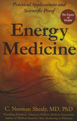 Energy Medicine: Practical Applications and Scientific Proof Cover Image