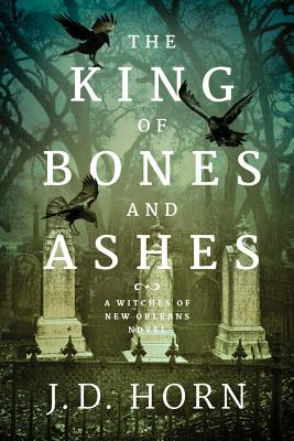 The King of Bones and Ashes (Witches of New Orleans #1) Cover Image