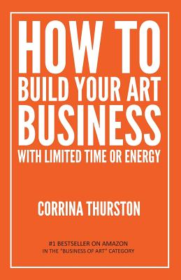 How to Build Your Art Business With Limited Time or Energy Cover Image