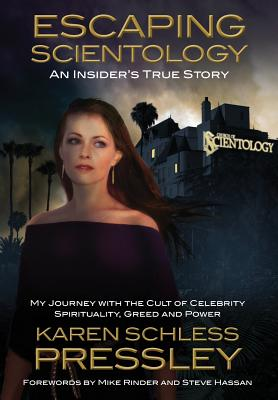 Escaping Scientology: An Insider's True Story: My Journey With the Cult of Celebrity Spirituality, Greed and Power Cover Image
