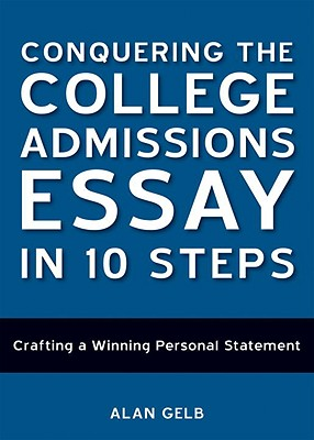 Conquering the College Admissions Essay in 10 Steps: Crafting a Winning Personal Statement Cover Image