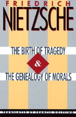 The Birth of Tragedy & the Genealogy of Morals Cover