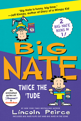 Big Nate: Twice the 'Tude: Big Nate Flips Out and Big Nate: In the Zone Cover Image