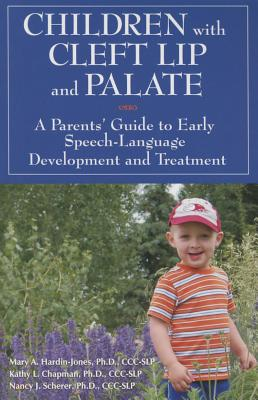 Children with Cleft Lip and Palate: A Parents' Guide to Early Speech-Language Development and Treatment Cover Image