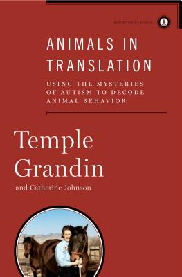 Animals in Translation: Using the Mysteries of Autism to Decode Animal Behavior Cover Image