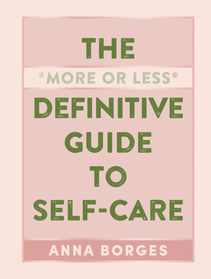 The More or Less Definitive Guide to Self-Care Cover Image
