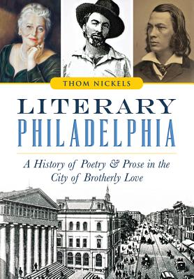 Literary Philadelphia: A History of Poetry and Prose in the City of Brotherly Love Cover Image