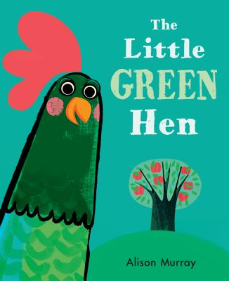 The Little Green Hen Cover Image
