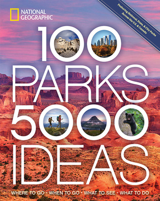 100 Parks, 5,000 Ideas: Where to Go, When to Go, What to See, What to Do Cover Image