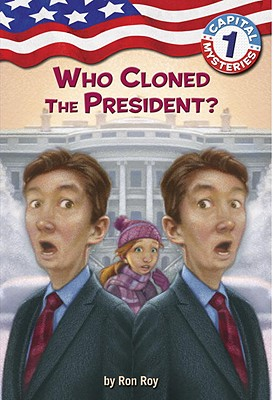 Capital Mysteries #1: Who Cloned the President? Cover Image