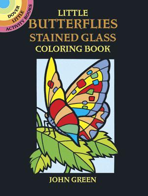 Little Butterflies Stained Glass Coloring Book (Dover Stained Glass Coloring Book) Cover Image