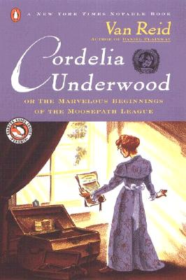 Cordelia Underwood: Or, the Marvelous Beginnings of the Moosepath League Cover Image
