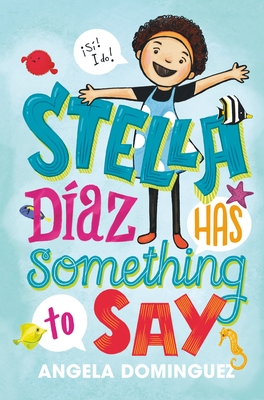 Stella Díaz Has Something to Say (Stella Diaz #1) Cover Image