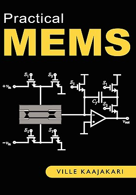 Practical Mems: Design of Microsystems, Accelerometers, Gyroscopes, RF Mems, Optical Mems, and Microfluidic Systems Cover Image