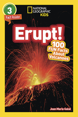 National Geographic Readers: Erupt! 100 Fun Facts About Volcanoes (L3) Cover Image