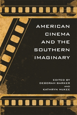 American Cinema and the Southern Imaginary (New Southern Studies) Cover Image