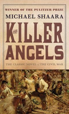 The Killer Angels: The Classic Novel of the Civil War Cover Image