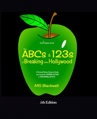 The ABCs & 123s of Breaking into Hollywood Cover Image