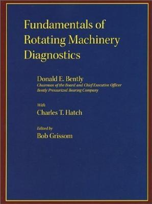 Fundamentals of Rotating Machinery Diagnostics (Design and Manufacturing) Cover Image