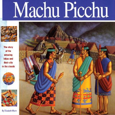 Machu Picchu: The Story of the Amazing Inkas and Their City in the Clouds (Wonders of the World (Mikaya Paperback)) Cover Image