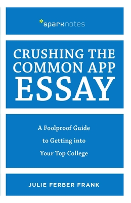 Cover for Crushing the Common App Essay