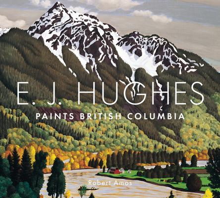 E.J. Hughes Paints British Columbia Cover Image