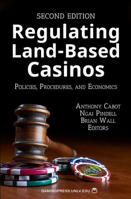 Regulating Land-Based Casinos: Policies, Procedures, and Economics (Gambling Studies Series #2) Cover Image
