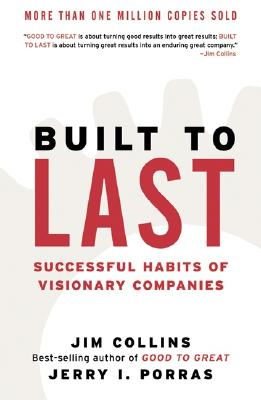 Built to Last: Successful Habits of Visionary Companies Cover Image