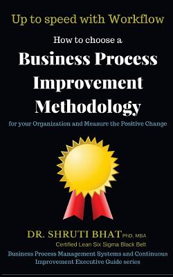 Up to Speed with Workflow: How to Choose a Business Process Improvement Methodology for Your Organization and Measure the Positive Change Cover Image