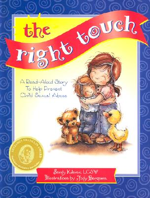 The Right Touch: A Read-Aloud Story to Help Prevent Child Sexual Abuse [With Felling Identification] Cover Image