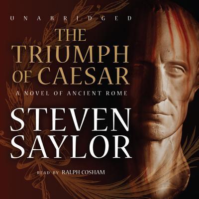 The Triumph of Caesar: A Novel of Ancient Rome (Roma Sub Rosa) Cover Image