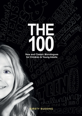 The 100: New and Classic Monologues for Children & Young Adults Cover Image