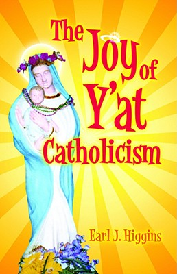 The Joy of Y'at Catholicism Cover Image