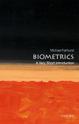 Biometrics: A Very Short Introduction (Very Short Introductions) Cover Image