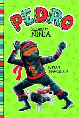 Pedro el Ninja = Pedro the Ninja Cover Image