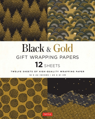 Black & Gold Gift Wrapping Papers - 12 Sheets: High-Quality 18 X 24 Inch (45 X 61 CM) Wrapping Paper Cover Image