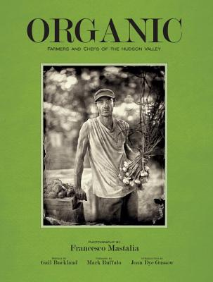 Organic: Farmers and Chefs of the Hudson Valley Cover Image